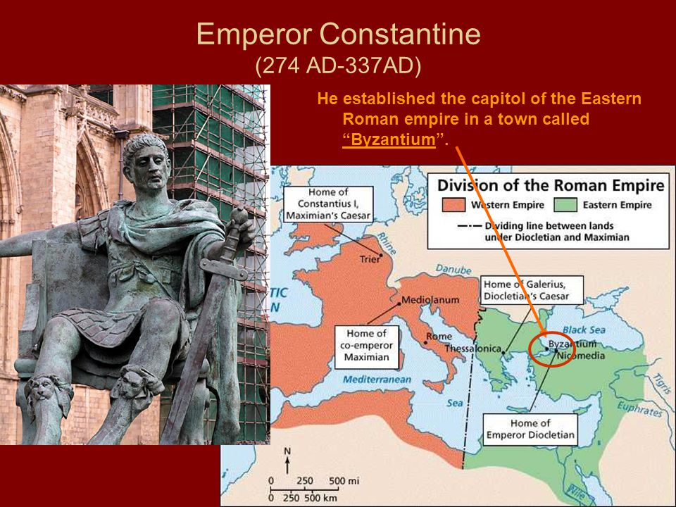 "Emperor Constantine (274 AD-337AD) He established the capitol of the Eastern Roman empire in a town called ""Byzantium""."