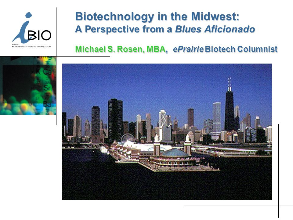 Biotechnology in the Midwest: A Perspective from a Blues Aficionado Michael S.