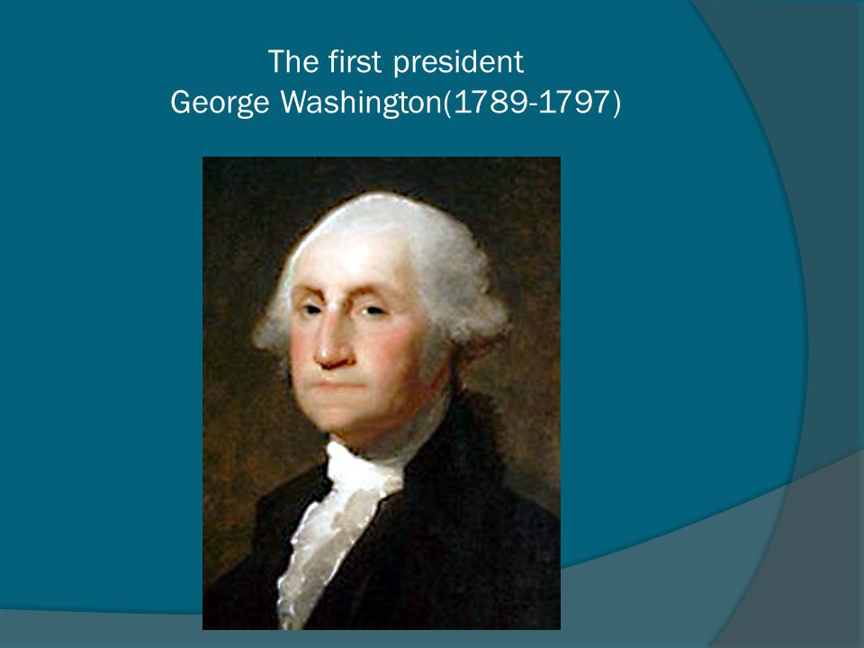 The first president George Washington(1789-1797)