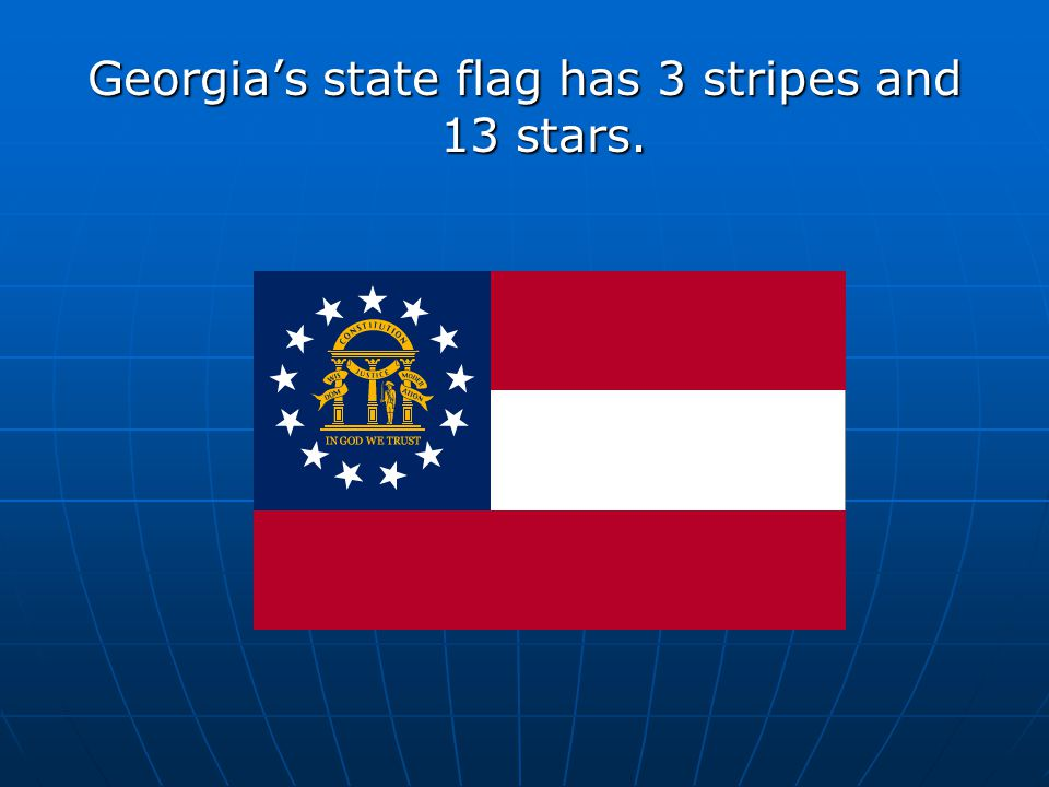 Georgia's state flag has 3 stripes and 13 stars.