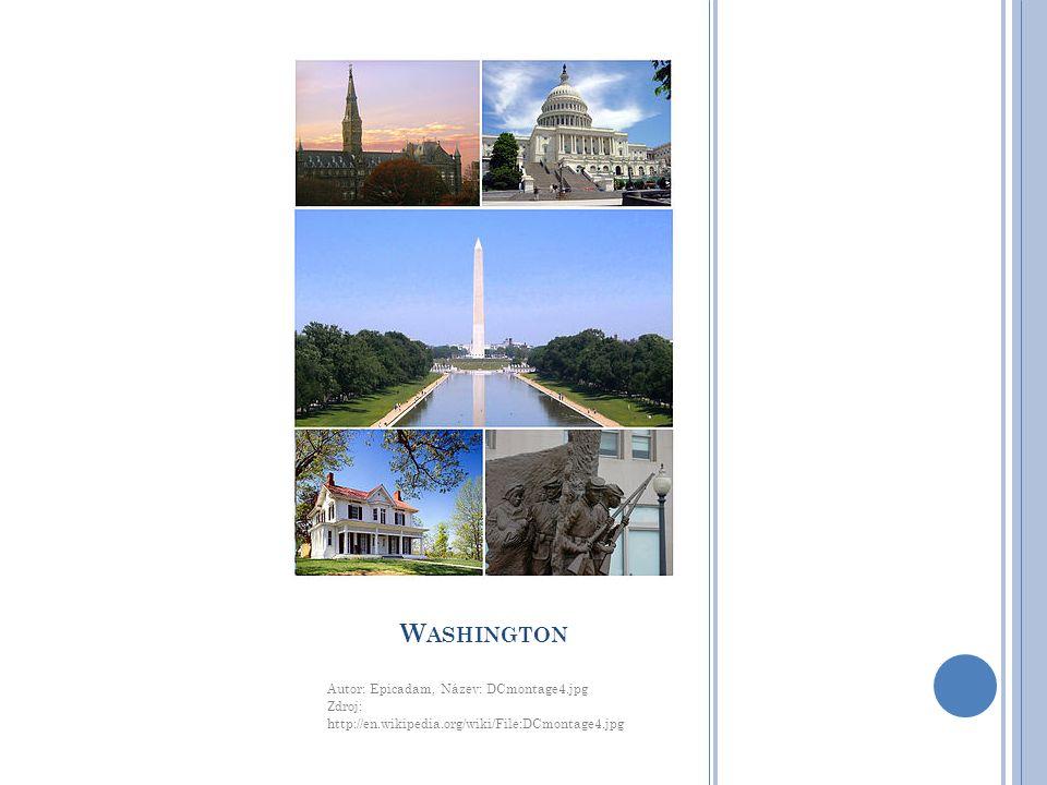 W ASHINGTON Autor: Epicadam, Název: DCmontage4.jpg Zdroj: http://en.wikipedia.org/wiki/File:DCmontage4.jpg