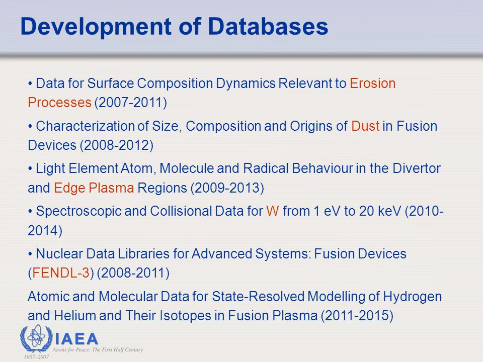 Nuclear Data Section - Fusion Activities Maintain the IAEA International Reactor Dosimetry File (to characterize neutron spectrum and flux for IFMIF and other facilities 0-40 MeV) Fusion Evaluated Nuclear Data Library version 3 (FENDL-3).