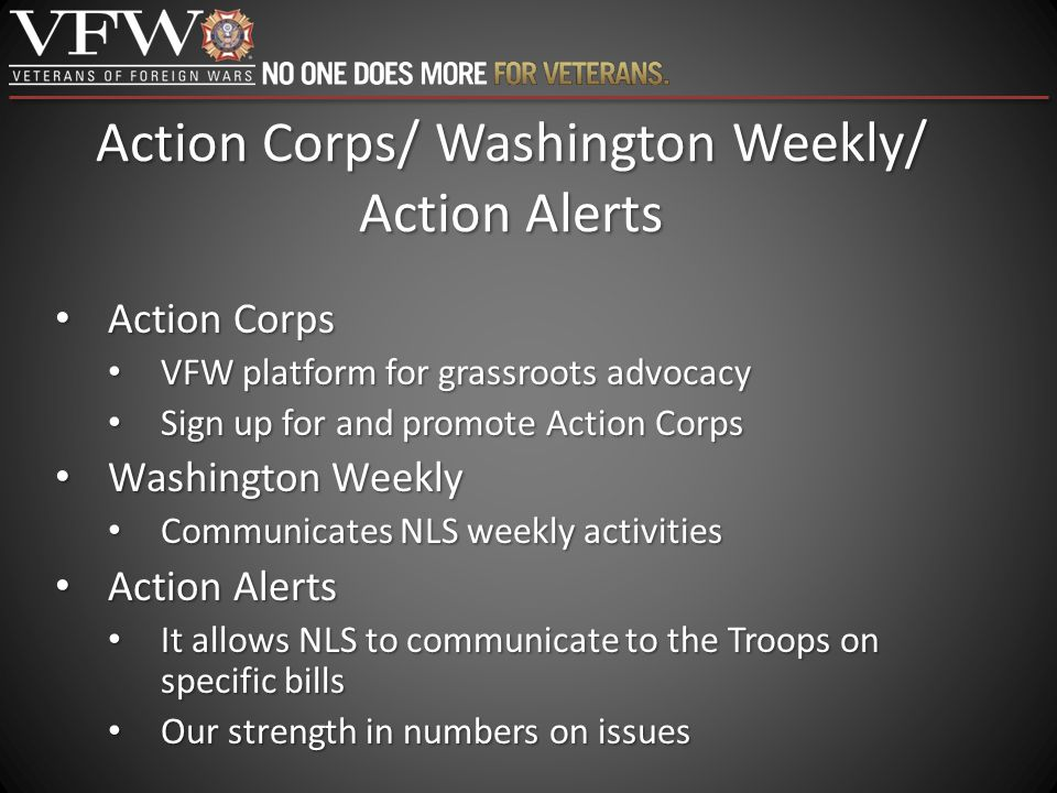 Action Corps/ Washington Weekly/ Action Alerts Action Corps Action Corps VFW platform for grassroots advocacy VFW platform for grassroots advocacy Sig