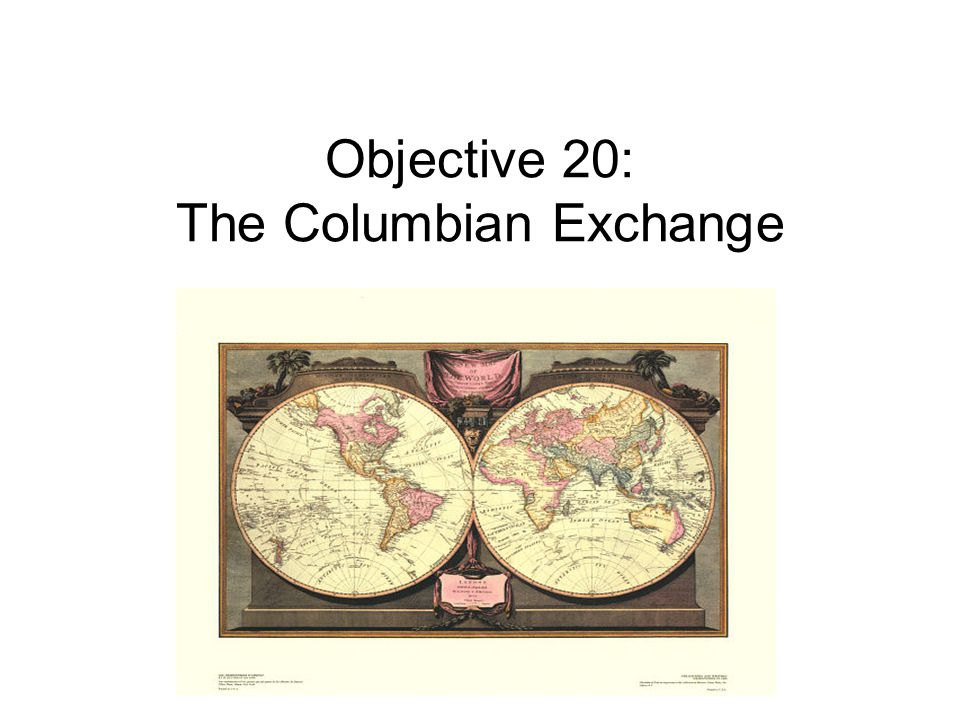 Objective 20: The Columbian Exchange
