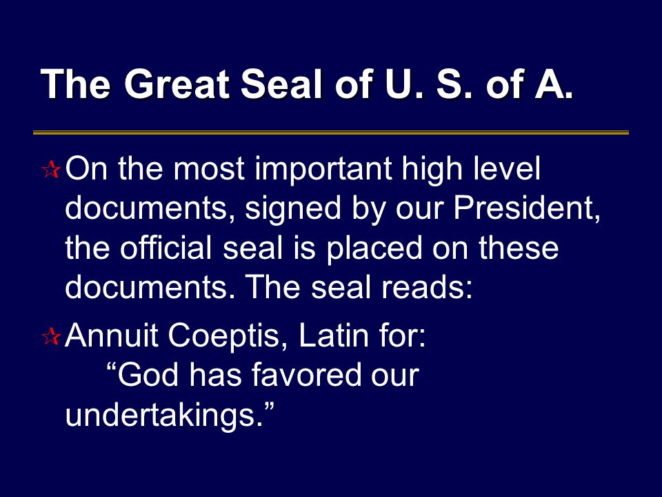 The Great Seal of U. S. of A.