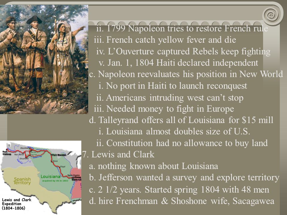 ii. 1799 Napoleon tries to restore French rule iii. French catch yellow fever and die iv. L'Ouverture captured Rebels keep fighting v. Jan. 1, 1804 Ha
