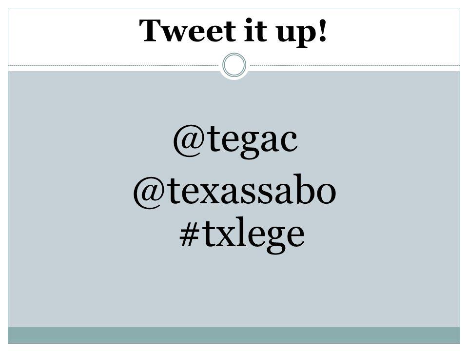 Tweet it up! @tegac @texassabo #txlege