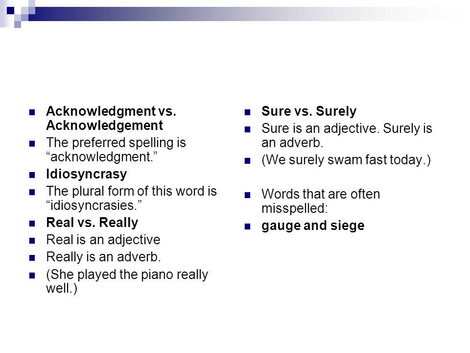 Acknowledgment vs.
