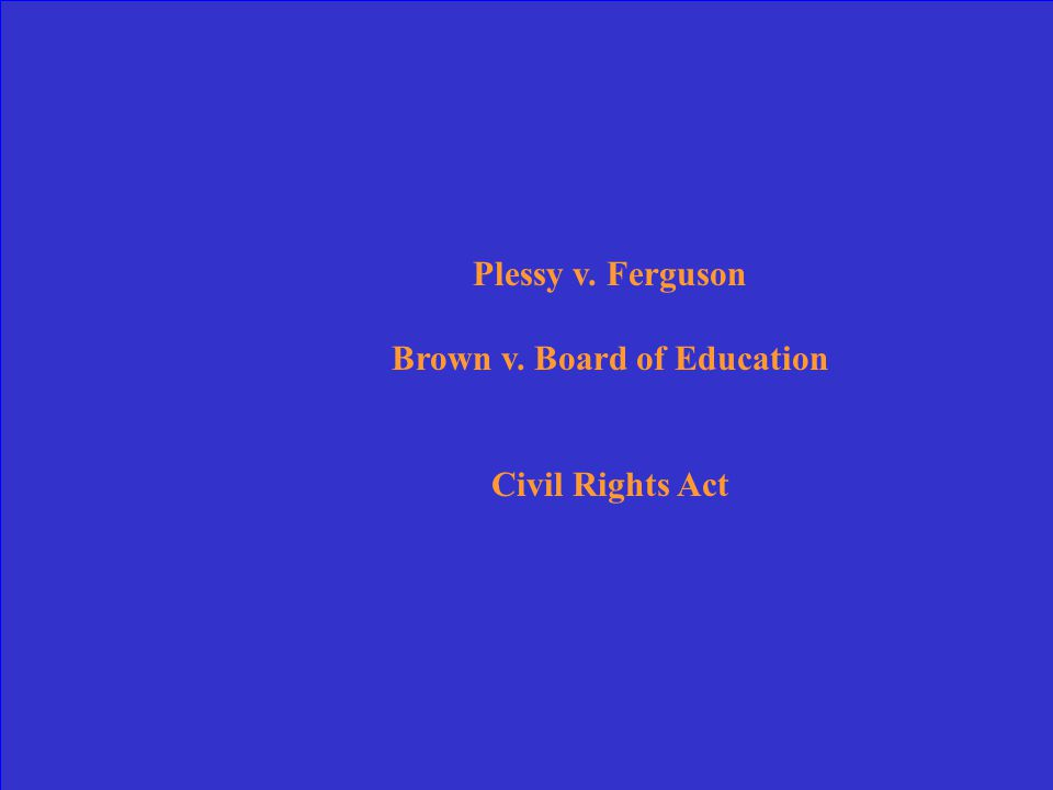 Place the following events in the order they occurred: Brown v.