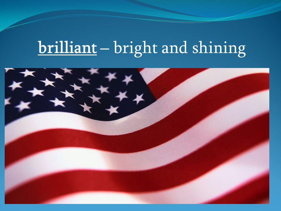 brilliant – bright and shining