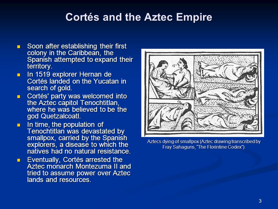 3 Cortés and the Aztec Empire Soon after establishing their first colony in the Caribbean, the Spanish attempted to expand their territory.