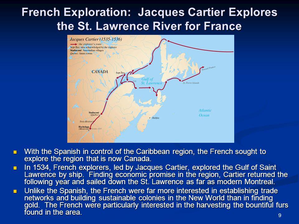 9 French Exploration: Jacques Cartier Explores the St.