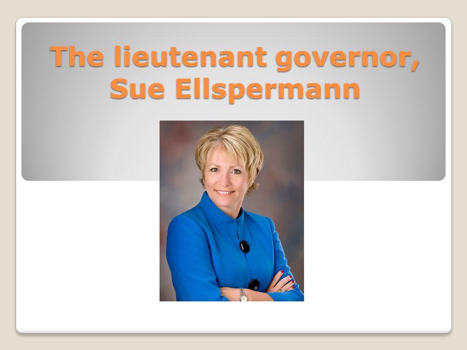 The lieutenant governor, Sue Ellspermann