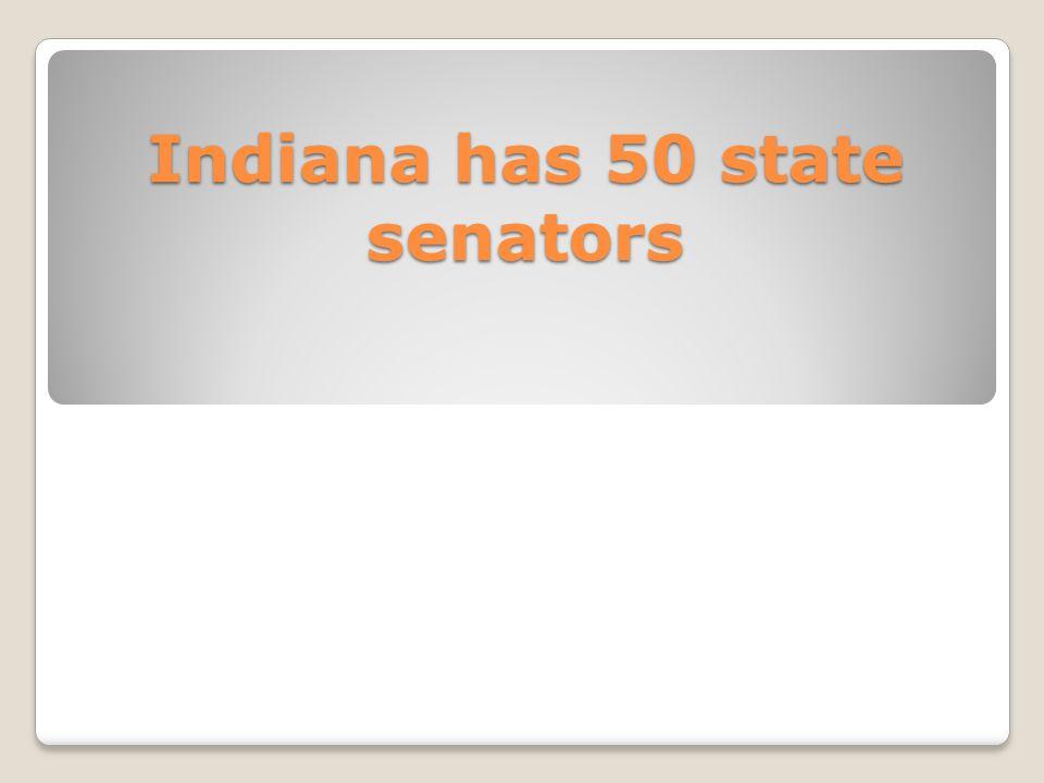 Indiana has 50 state senators