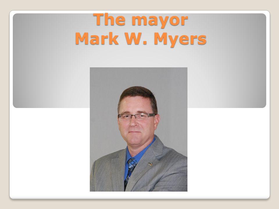 The mayor Mark W. Myers