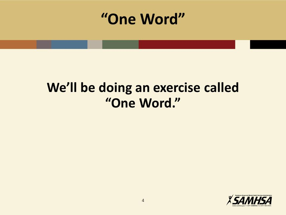 One Word We'll be doing an exercise called One Word. 4