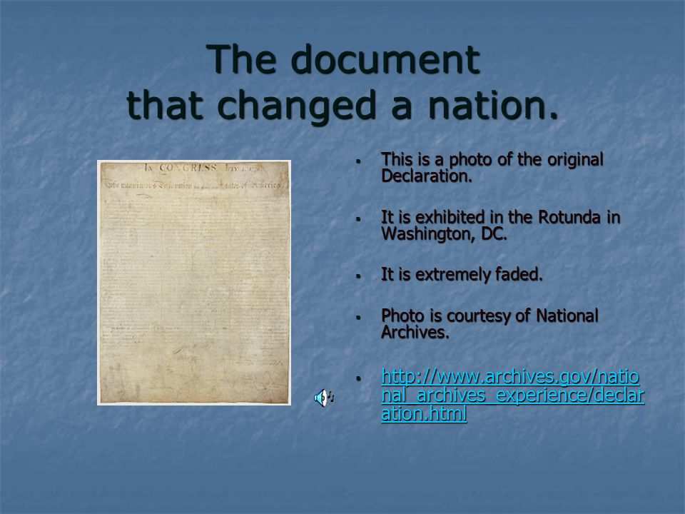 The document that changed a nation.  This is a photo of the original Declaration.
