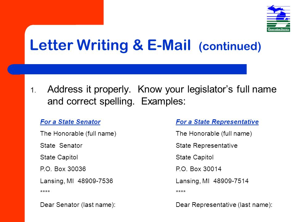Letter Writing & E-Mail (continued) 1. Address it properly.