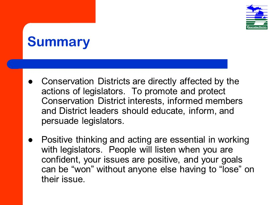 Summary Conservation Districts are directly affected by the actions of legislators.
