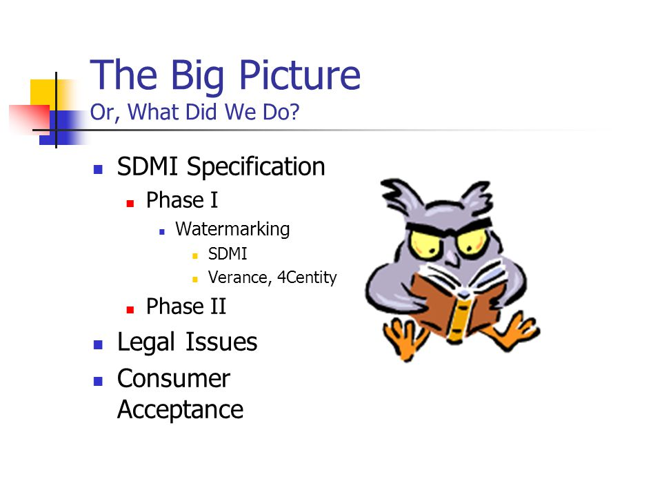 The SDMI Protocol Step 1: Determine if music is SDMI Protected Content Step 2: Decrypt Step 3: Check trigger Step 4: Play or Reject