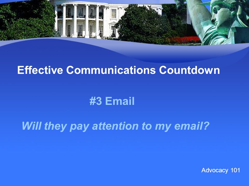 #3 Email Effective Communications Countdown Will they pay attention to my email Advocacy 101