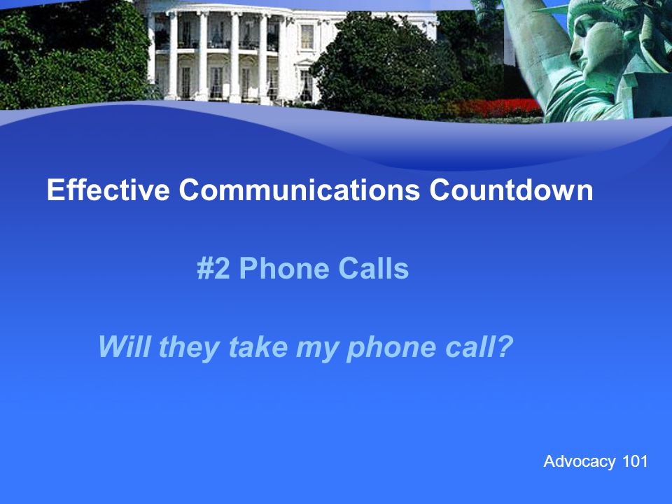 #2 Phone Calls Effective Communications Countdown Will they take my phone call Advocacy 101