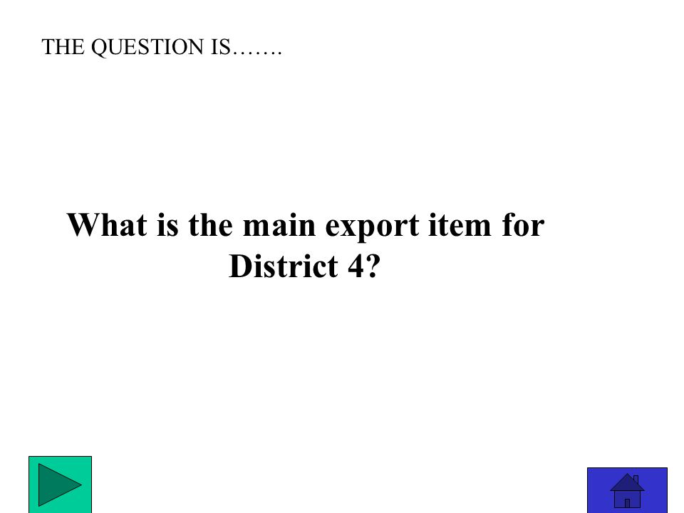 THE ANSWER IS………………. District 5
