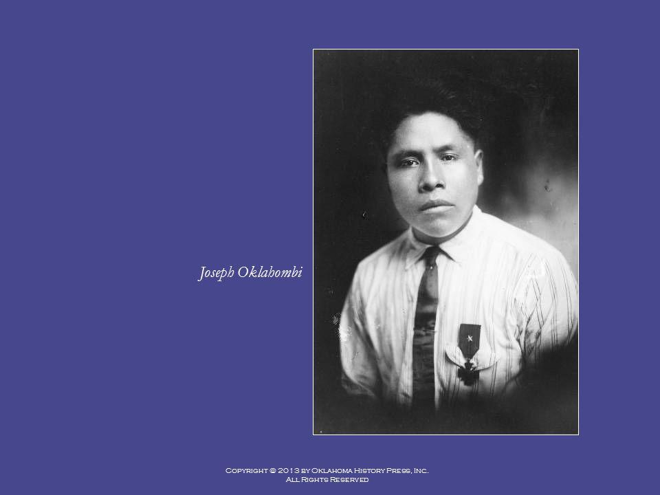Copyright © 2013 by Oklahoma History Press, Inc. All Rights Reserved Joseph Oklahombi