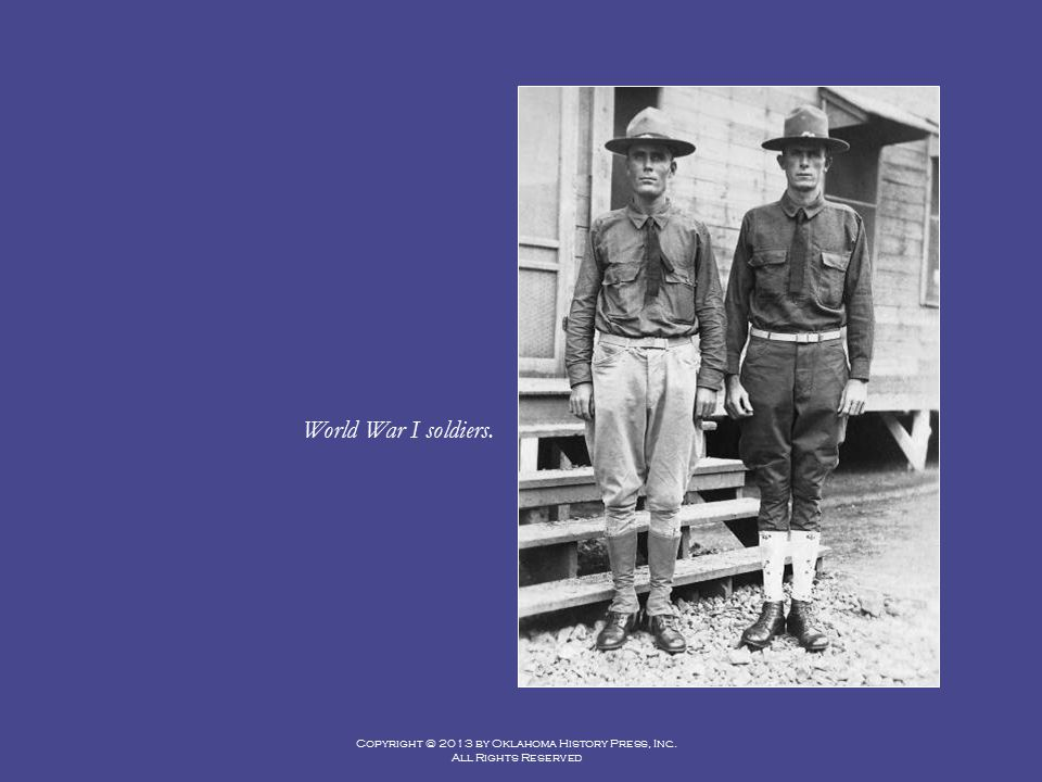 Copyright © 2013 by Oklahoma History Press, Inc. All Rights Reserved World War I soldiers.