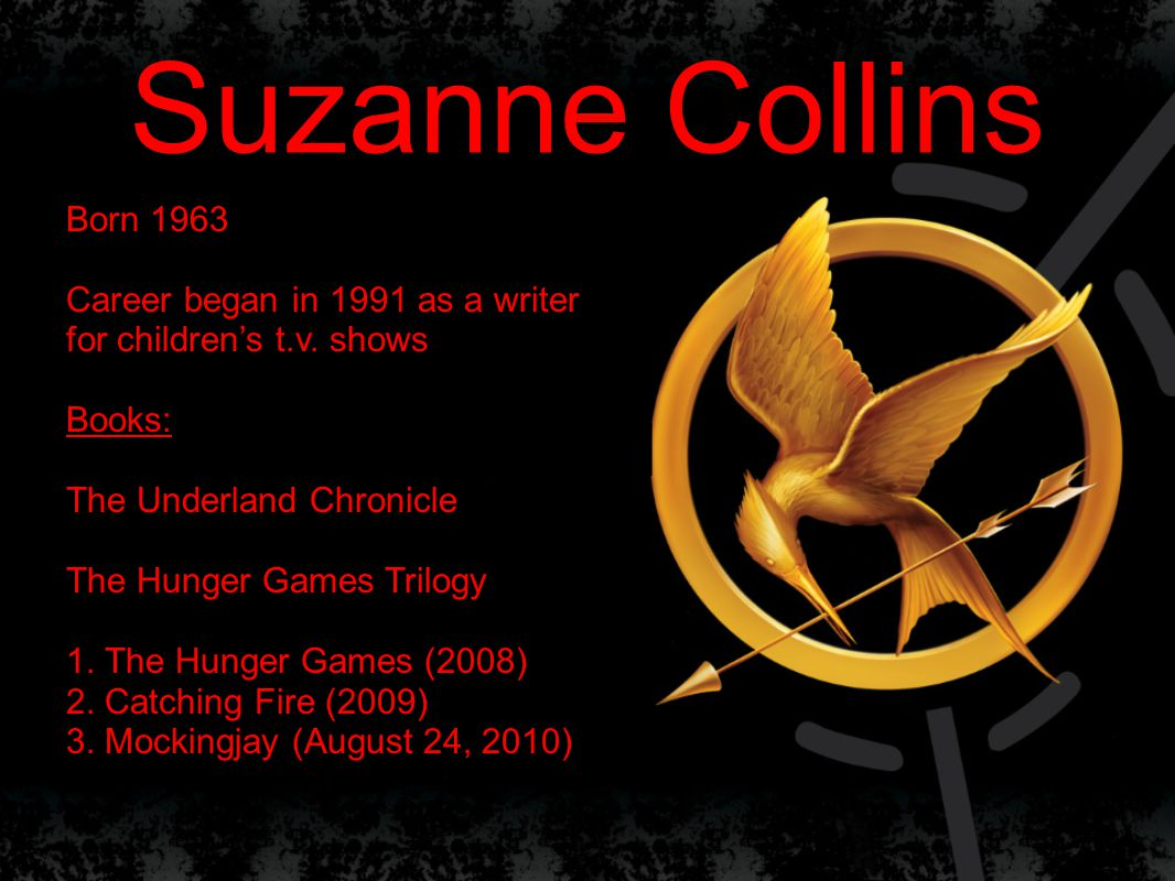 Suzanne Collins Born 1963 Career began in 1991 as a writer for children's t.v.