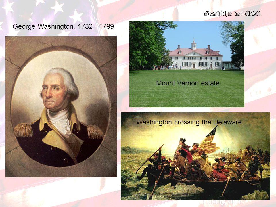 Geschichte der USA George Washington, 1732 - 1799 Mount Vernon estate Washington crossing the Delaware