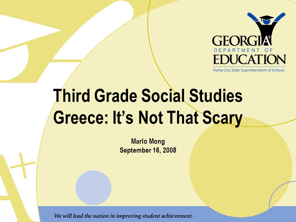 Third Grade Social Studies Greece: It's Not That Scary Marlo Mong September 16, 2008