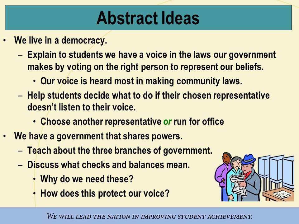 Abstract Ideas We live in a democracy.