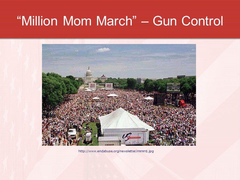 """""""Million Mom March"""" – Gun Control http://www.endabuse.org/newsletter/mmm1.jpg"""