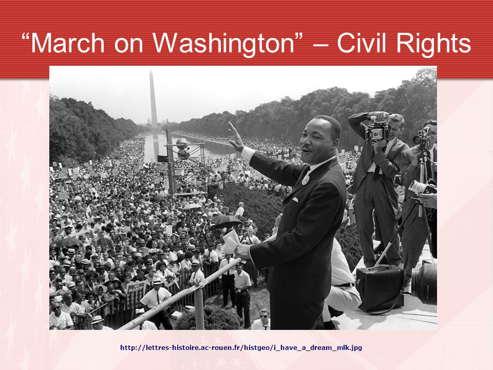 http://lettres-histoire.ac-rouen.fr/histgeo/i_have_a_dream_mlk.jpg March on Washington – Civil Rights