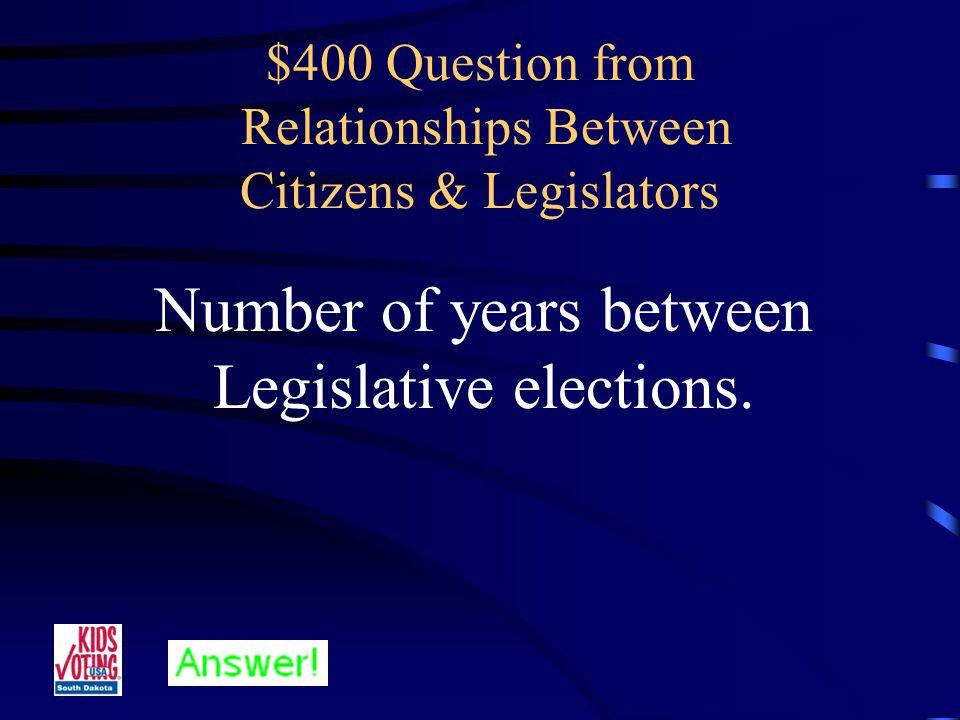 $300 Answer from Relationships Between Citizens & Legislators What is 35 Senators and 70 Representatives?
