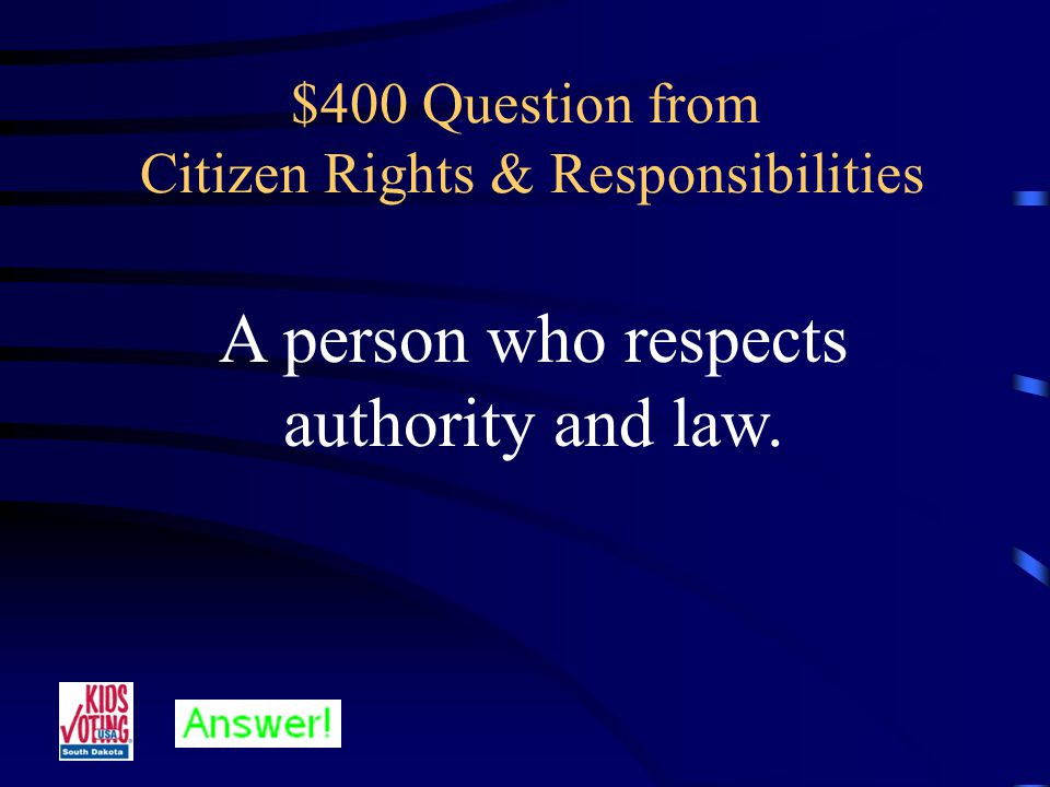 $300 Answer from Citizen Rights & Responsibilities What is becoming an informed voter