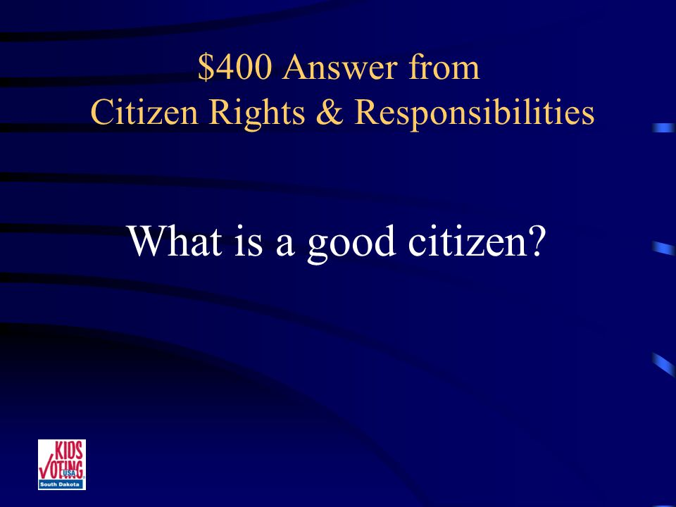 $400 Question from Citizen Rights & Responsibilities A person who respects authority and law.