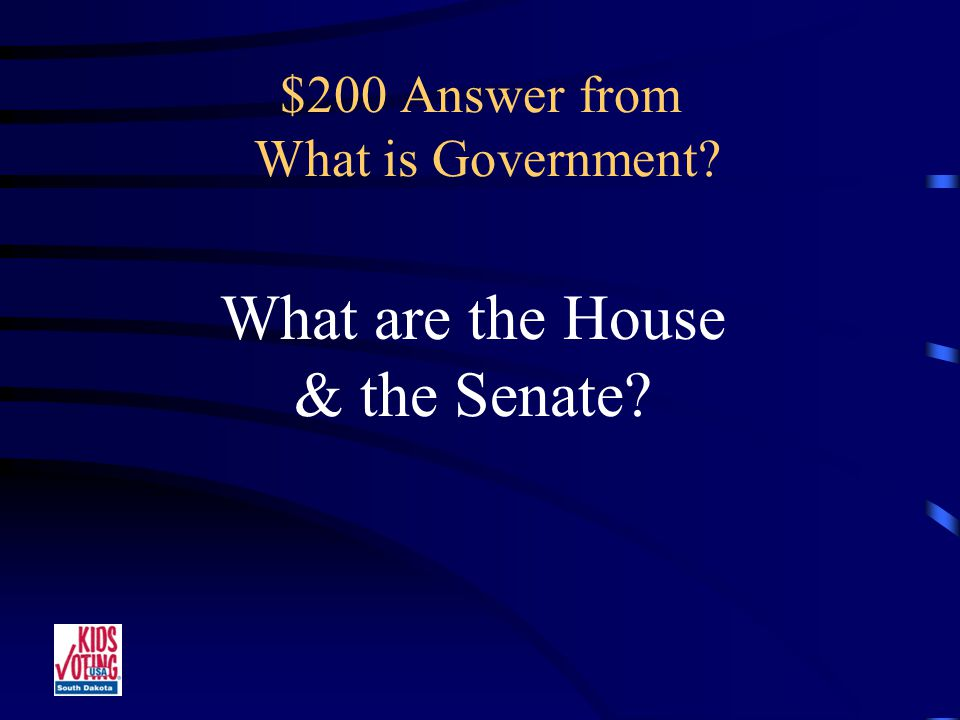 $200 Question from What is Government The Two Houses of the Legislature.