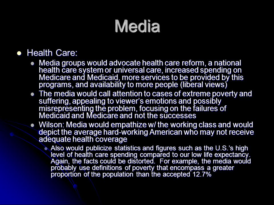 Media Health Care: Health Care: Media groups would advocate health care reform, a national health care system or universal care, increased spending on