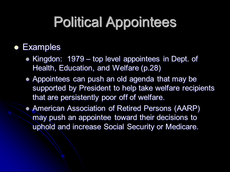 Political Appointees Examples Examples Kingdon: 1979 – top level appointees in Dept. of Health, Education, and Welfare (p.28) Kingdon: 1979 – top leve