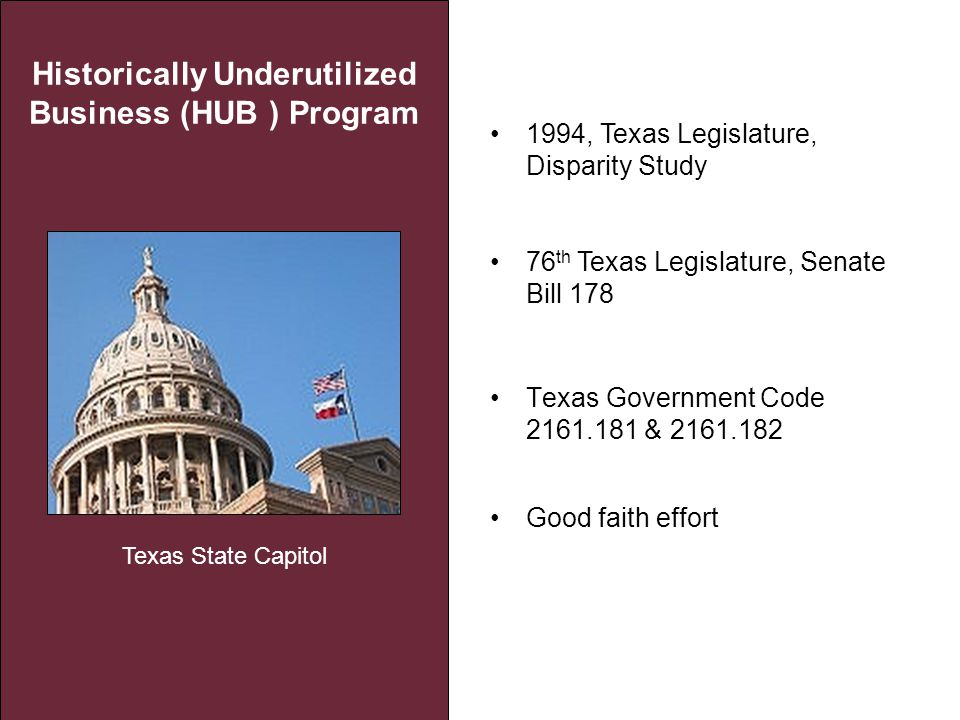 Disparity Study In 1994, and again in 2009, the Texas Legislature commissioned a Disparity Study to determine past and current disparity among woman and minority-owned businesses in the State of Texas.