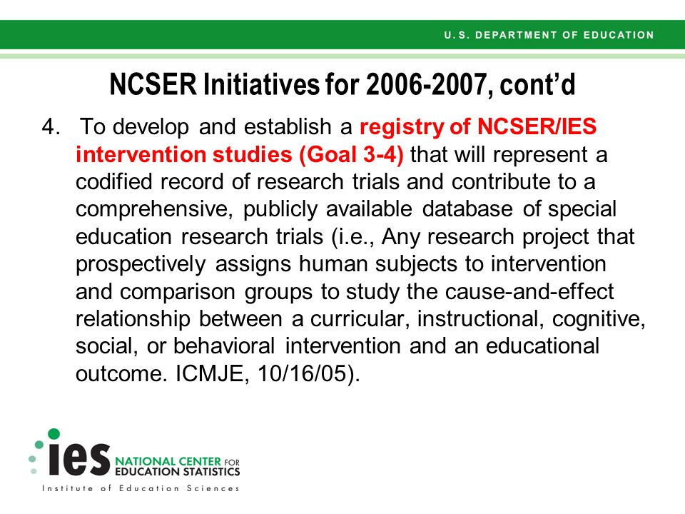 NCSER Initiatives for 2006-2007, cont'd 4.