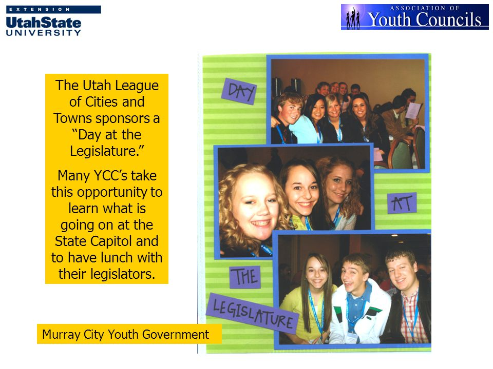The Utah League of Cities and Towns sponsors a Day at the Legislature. Many YCC's take this opportunity to learn what is going on at the State Capitol and to have lunch with their legislators.