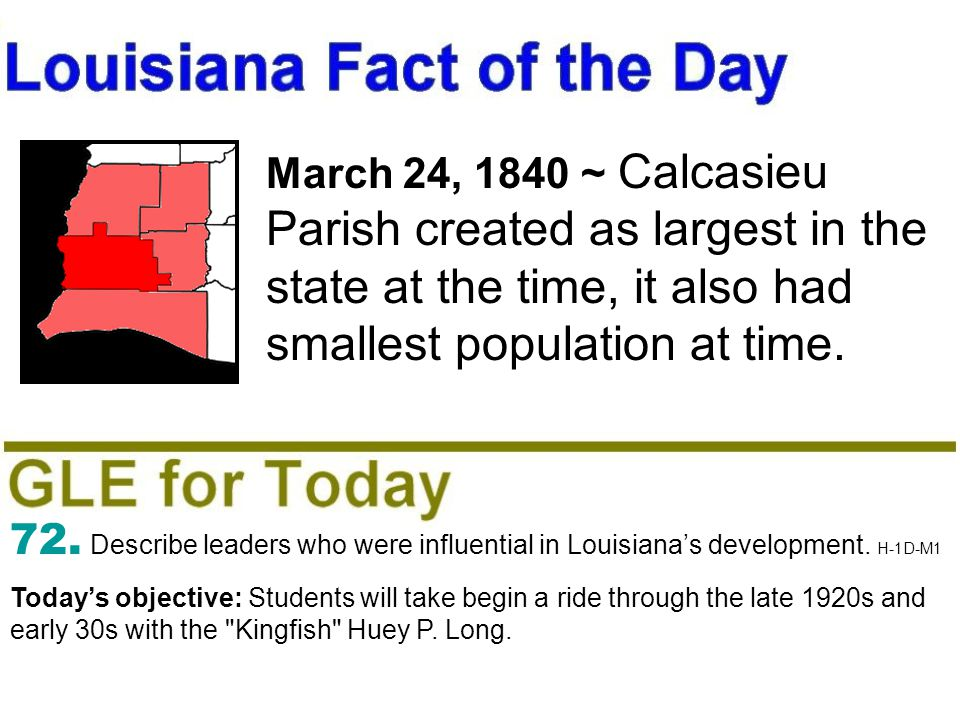 March 24, 1840 ~ Calcasieu Parish created as largest in the state at the time, it also had smallest population at time.