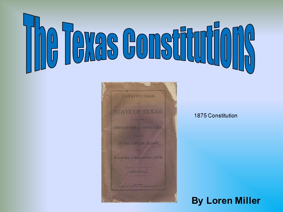 The Constitution of 1875 Limit on executive powerLimit on executive power –The executive branch was to consist of seven persons, all elected –The governor was given the responsibility to execute the laws but not the power to do so –The governor's salary was cut –The term of office was reduced to two years from four –While the governor could appoint minor officials, he could not remove them