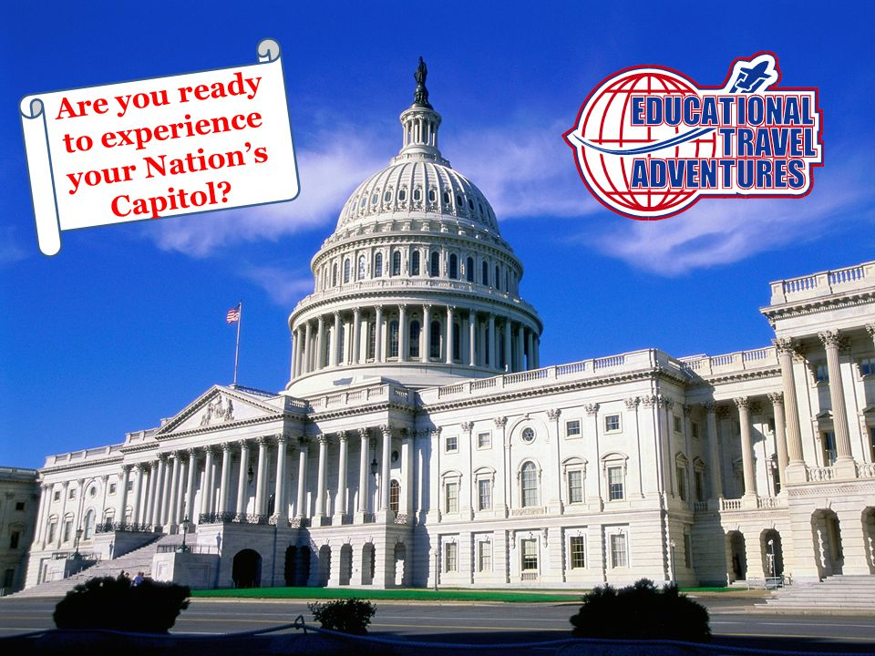 Are you ready to experience your Nation's Capitol