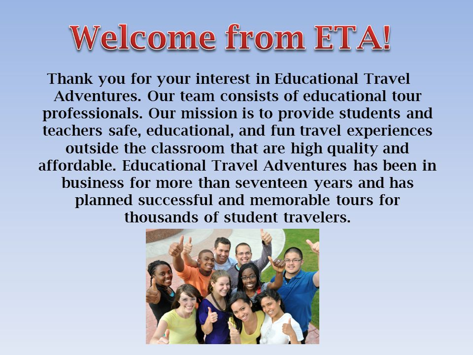 Thank you for your interest in Educational Travel Adventures.