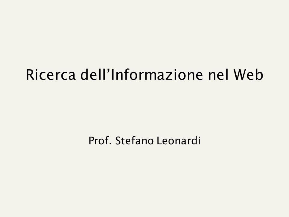 Ricerca dell'Informazione nel Web Prof. Stefano Leonardi