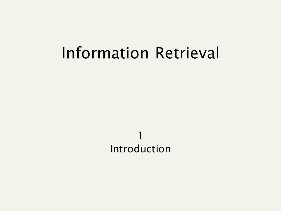 Information Retrieval 1 Introduction